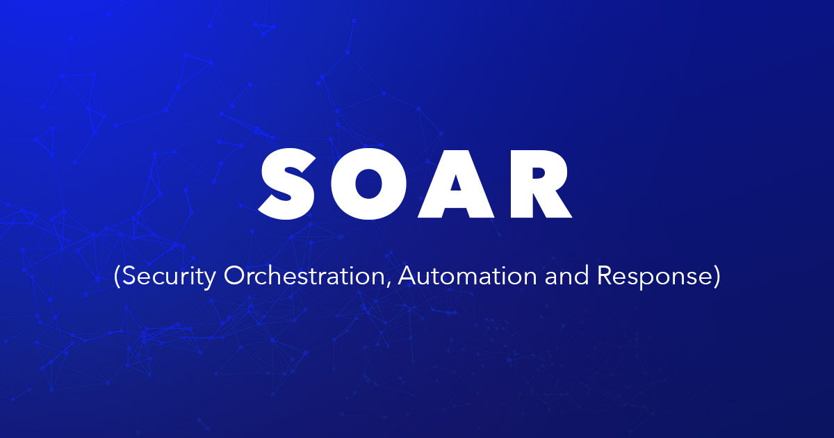 SOAR (Security Orchestration, Automation and Response)
