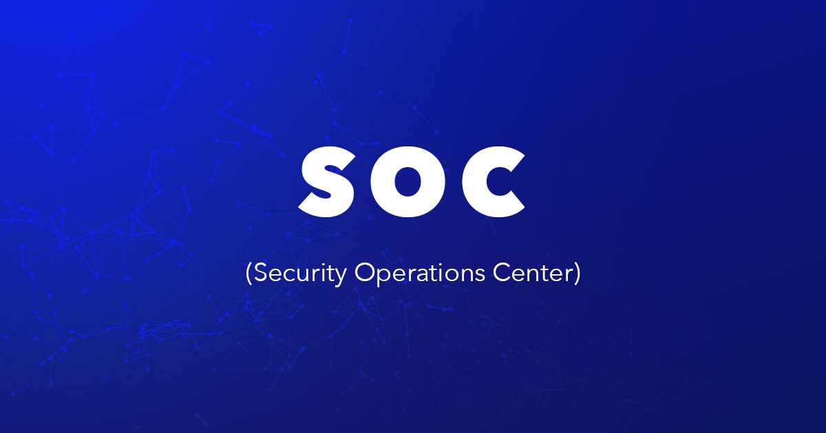 SOC (Security Operations Center)